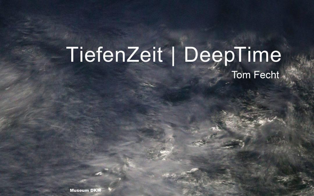 Tiefenzeit / DeepTime